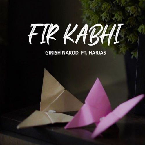 Fir Kabhi Girish Nakod, Harjas Harjaayi mp3 song free download, Fir Kabhi Girish Nakod, Harjas Harjaayi full album